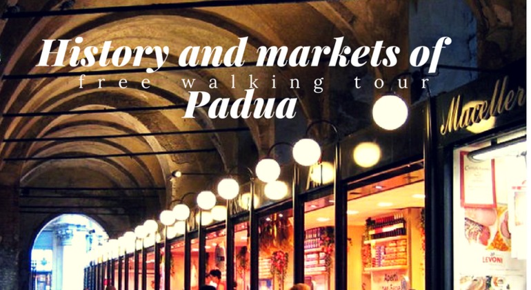 History and Markets of Padua Free Tour Provided by Padova Free Walking Tour
